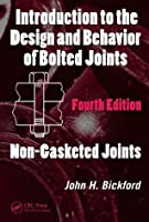Introduction to the Design and Behavior of Bolted Joints: Non-Gasketed Joints: v. 1 (Dekker Mechanical Engineering)