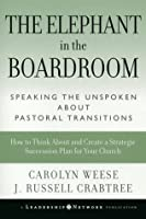 The Elephant in the Boardroom: Speaking the Unspoken about Pastoral Transitions