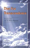 Diet For Transcendence - Vegetarianism and the World Religions