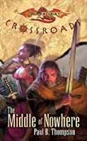 The Middle of Nowhere: Dragonlance: Crossroads