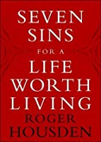 Seven Sins for a Life Worth Living