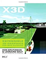 X3D: Extensible 3D Graphics for Web Authors: 1 (The Morgan Kaufmann Series in Computer Graphics)