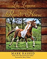 Life Lessons from a Ranch Horse: With a New Afterword by the Author (Second Edition)
