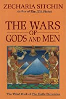 The Wars of Gods and Men (Earth Chronicles 3)