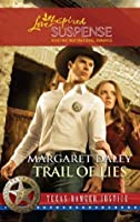Trail of Lies (Mills & Boon Love Inspired Suspense) (Texas Ranger Justice - Book 4)