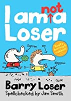 I Am Not A Loser (Barry Loser #1)
