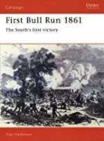 First Bull Run 1861 - The South's first victory (Campaign 10)