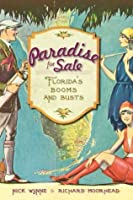 Paradise for Sale: Florida's Booms and Busts (FL) (The History Press)