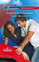 Trouble in Tennessee (In the Family) (Harlequin American Romance #1170)