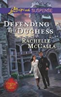 Defending the Duchess (Mills & Boon Love Inspired Suspense) (Protecting the Crown - Book 2)