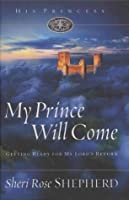 My Prince Will Come: Getting Ready for My Lord's Return (His Princess)