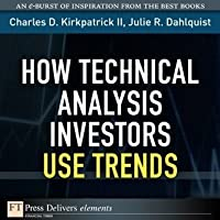 How Technical Analysis Investors Use Trends (FT Press Delivers Elements)