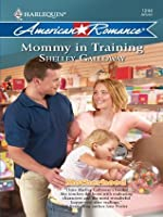 Mommy in Training (Mills & Boon American Romance) (Motherhood - Book 6)