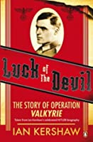 Luck of the Devil: The Story of Operation Valkyrie