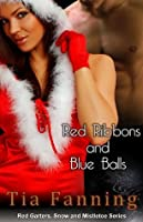 Red Ribbons and Blue Balls [A Red Garters, Snow and Mistletoe Tale]