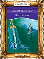 Lord Of The Manor (Mills & Boon Vintage 90s Historical)