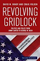 Revolving Gridlock: Politics and Policy from Jimmy Carter to George W. Bush (Transforming American Politics)