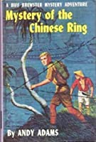 Mystery of the Chinese Ring (Biff Brewster Mystery Adventures, #2)