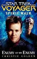 Enemy Of My Enemy: Spirit Walk Book Two (Star Trek: Voyager)