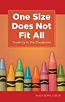 One Size Does Not Fit All: Diversity in the Classroom (Kaplan Voices Teachers)