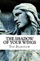 The Shadow of Your Wings