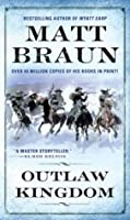 Outlaw Kingdom: Bill Tilghman Was The Man Who Tamed Dodge City. Now He Faced A Lawless Frontier. (The gunfighter chronicles series)