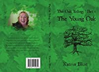The Young Oak (The Oak Trilogy)