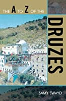 The A to Z of the Druzes (The A to Z Guide Series)