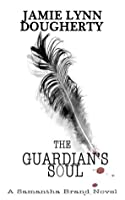 The Guardian's Soul (Samantha Brand)