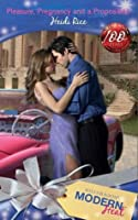 Pleasure, Pregnancy and a Proposition (Harlequin Presents #2809)
