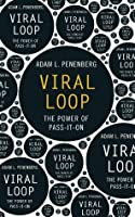 Viral Loop: The Power of Pass-It-On