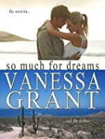 So Much For Dreams (Harlequin Presents, No 1322)