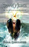 Crown of Silence (The Magravandias Chronicles)