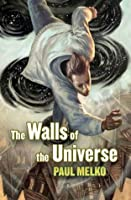The Walls of the Universe (Universe, #1)