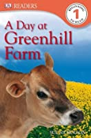 A Day At Greenhill Farm (DK Readers Level 1)