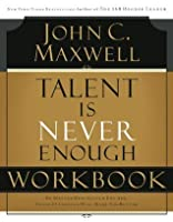 Talent is Never Enough Workbook: Art, Imagination and Spirit:  A Reflection on Creativity and Faith