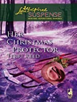 Her Christmas Protector (Mills & Boon Love Inspired Suspense)