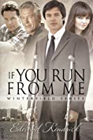 If You Run From Me (Winterfield Series)