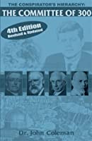 conspirators hierarchy the story of the committee of 300 pdf