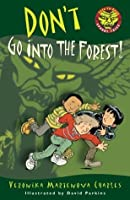 Don't Go into the Forest! (Easy-to-Read Spooky Tales)