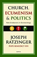 Church Ecumenism and Politics: New Endeavors in Ecclesiology