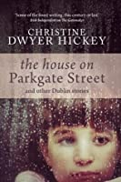 The House on Parkgate Street and other Dublin stories