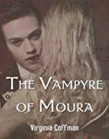 The Vampyre of Moura (The Moura Series)