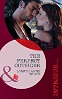 The Perfect Outsider (Mills & Boon Intrigue) (Perfect, Wyoming - Book 5)