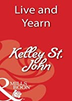 Live and Yearn (Mills & Boon Blaze)