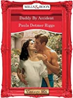 Daddy By Accident (Mills & Boon Vintage Desire)