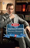 Bachelor CEO (Mills & Boon American Romance) (Men Made in America - Book 57)