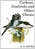 Cuckoos, Cowbirds and Other Cheats (Poyser Monographs)