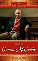 Reading Cormac McCarthy (The Pop Lit Book Club)