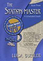 The Station Master: A Scheduled Death (Grace Marsden Mystery)
